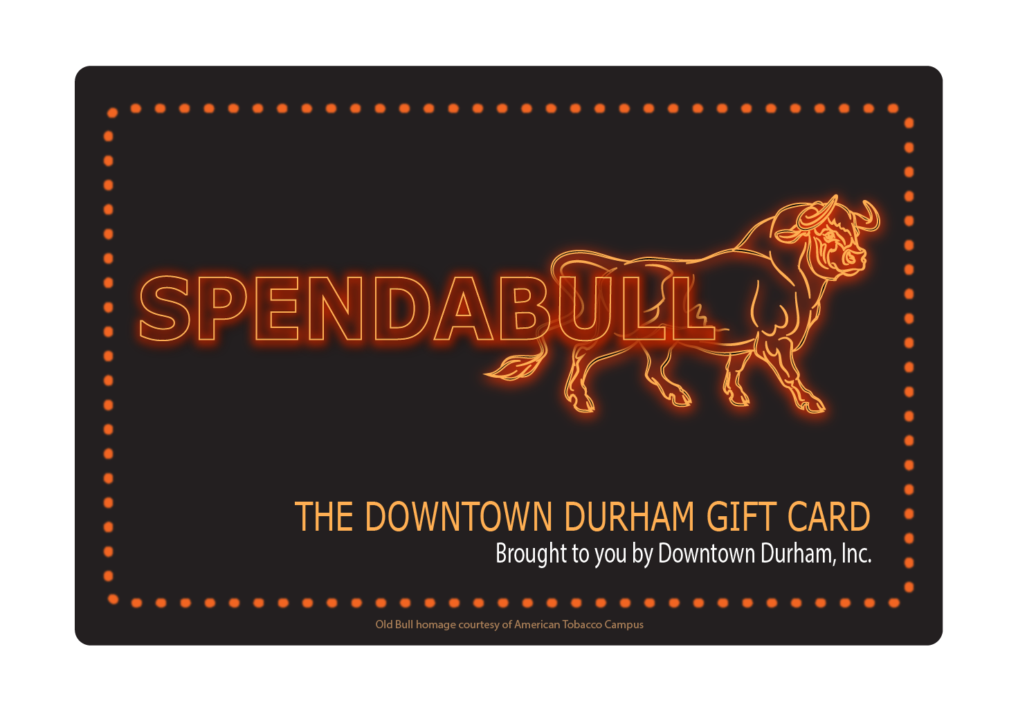 Try Spendabull • The Downtown Durham Gift Card